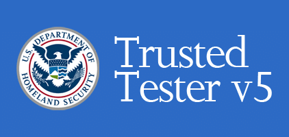 Department of Homeland Security Logo with Text Reading Trusted Tester Version 5